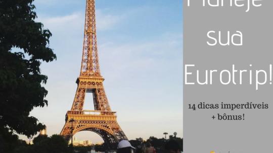 Primeira Eurotrip: Dicas importantes para você se planejar!