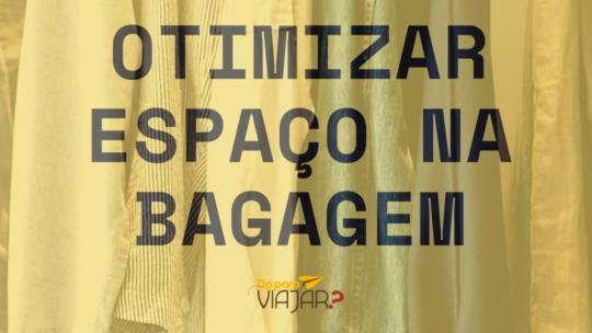 Espaço na mochila: Como otimizar espaço na hora de viajar