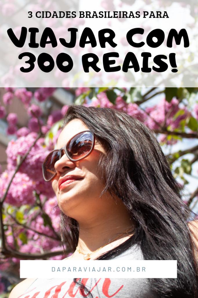 viajar com 300 reais